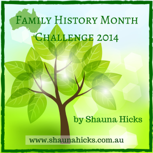 Family History Month Challenge 2014 by Shauna Hicks