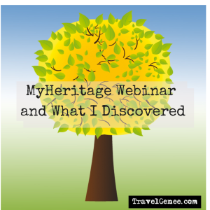 MyHeritage webinar & what I discovered