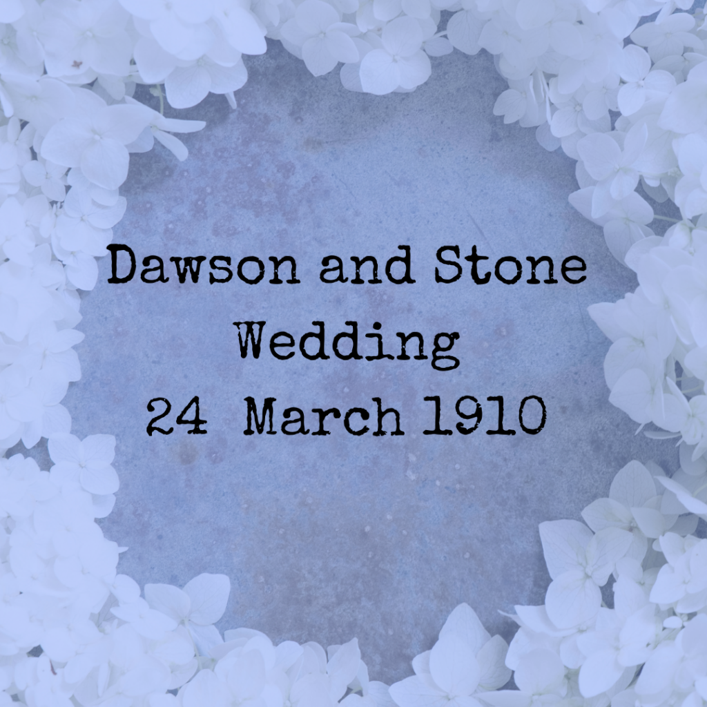 Dawson and Stone Wedding 24  March 1910