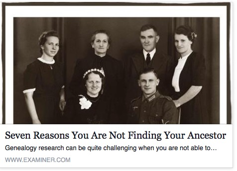 Seven Reasons You Are Not Finding Your Ancestor