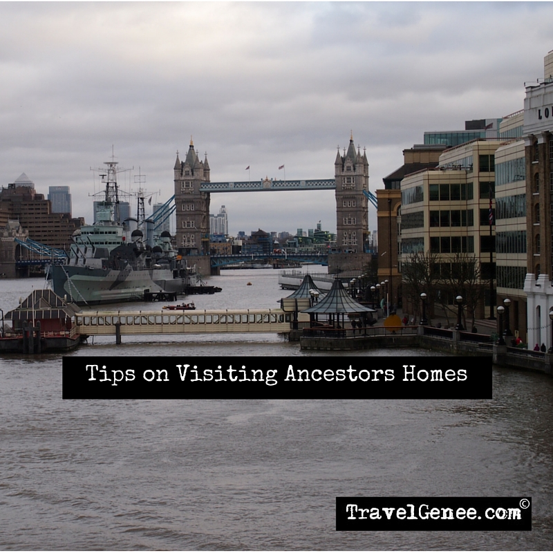 Tips on Visiting Ancestors Homes