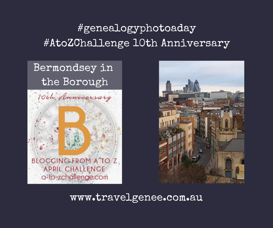 #AtoZChallenge Bermondsey in the Borough