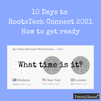 10 Days to RootsTech Connect 2021 - How to get ready: What time is it?
