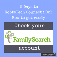 RootsTech Connect: Check your FamilySearch Account